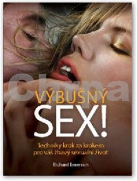 Richard Emerson: Výbušný sex! cena od 95 Kč