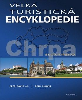 David Petr: Velká turistická encyklopedie - Slovensko cena od 199 Kč