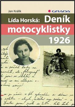Jan Králík: Lída Horská: Deník motocyklistky 1926 cena od 74 Kč