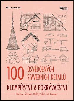 Štumpa Bohumil, Šefců Ondřej: 100 osvědčených stavebních detailů – klempířství a pokrývačství cena od 278 Kč