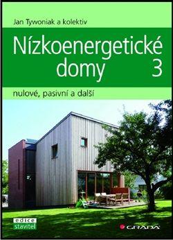 Jan Tywoniak: Nízkoenergetické domy 3 - nulové, pasivní a další cena od 157 Kč