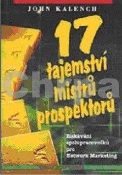 John Kalench: 17 tajemství mistrů prospektorů cena od 100 Kč