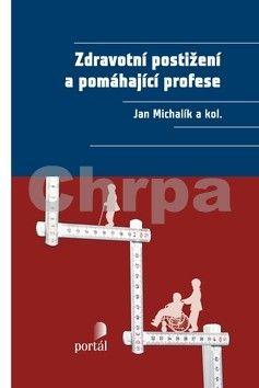 Jan Michalík: Zdravotní postižení a pomáhající profese cena od 525 Kč