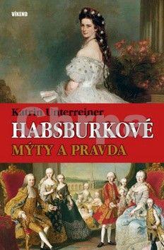 Katrin Unterreiner: Habsburkové cena od 218 Kč