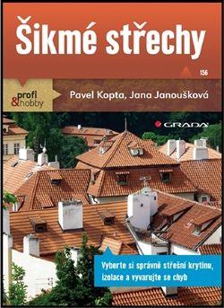 Kopta Pavel, Janoušková Jana: Šikmé střechy cena od 72 Kč
