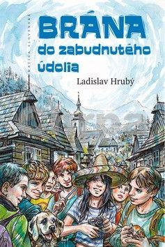 Ladislav Hrubý: Brána do Zabudnutého údolia cena od 175 Kč