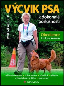 Imke Niewöhner: Výcvik psa k dokonalé poslušnosti - Obedience krok za krokem cena od 218 Kč
