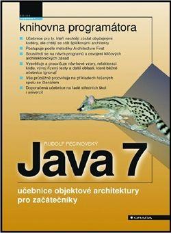 Rudolf Pecinovský: Java 7 - učebnice objektové architektury cena od 493 Kč