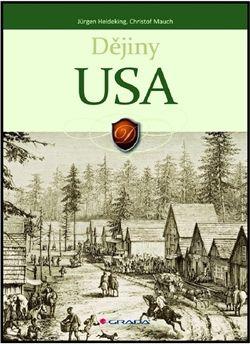 Jürgen Heideking, Christof Mauch: Dějiny USA cena od 509 Kč