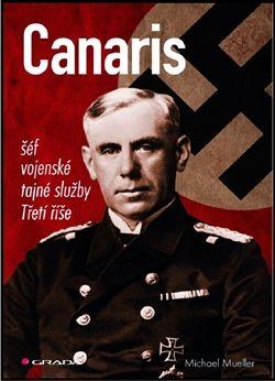 Michael Mueller: Canaris - šéf Hitlerovy tajné služby cena od 497 Kč