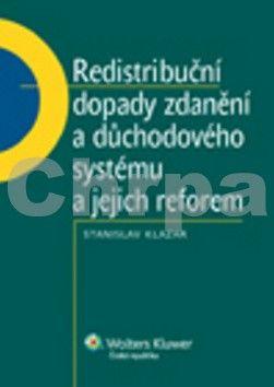 Stanislav Klazar: Redistribuční dopady zdanění a důchodového systému a jejich reforem cena od 171 Kč