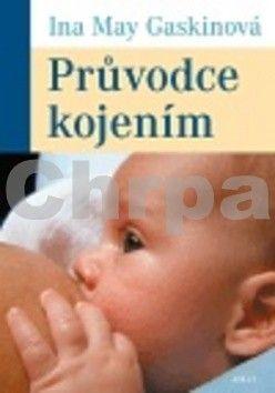 Ina May Gaskin: Průvodce kojením cena od 240 Kč