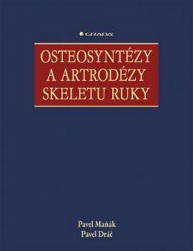 Maňák Pavel, Dráč Pavel: Osteosyntézy a artrodézy skeletu ruky cena od 423 Kč