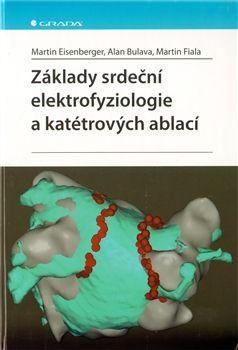 Martin Eisenberger: Základy srdeční elektrofyziologie a katétrových ablací cena od 125 Kč