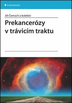 Jiří Černoch: Prekancerózy v trávicím traktu cena od 125 Kč