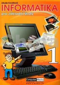 Libuše Kovářová: Informatika pro základní školy 1 cena od 133 Kč