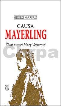 Georg Markus: Causa Mayerling - Život a smrt Mary Vetserové cena od 130 Kč