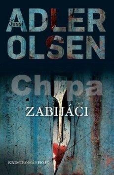 Jussi Adler-Olsen: Zabijáci (Druhý případ komisaře Carla Morcka) cena od 123 Kč