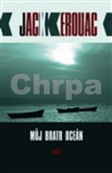 Jack Kerouac: Můj bratr oceán cena od 157 Kč