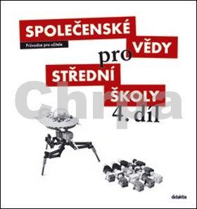 Drnek M. a: Společenské vědy pro SŠ - 4 (průvodce pro učitele) cena od 718 Kč