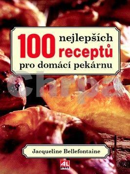 Bellefontaine Jacqueline: 100 nejlepších receptů pro domácí pekárnu cena od 189 Kč