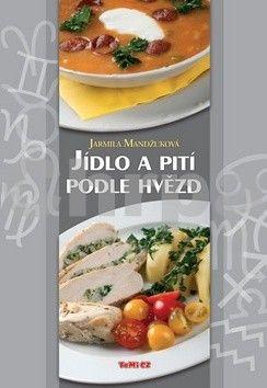 Jarmila Mandžuková: Jídlo a pití podle hvězd cena od 111 Kč