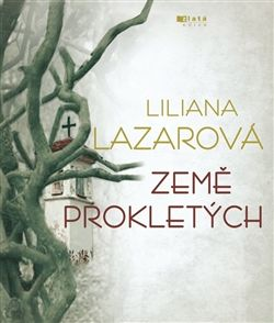 Liliana Lazarová: Země prokletých cena od 71 Kč