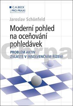 Jaroslav Schönfeld: Moderní pohled na oceňování pohledávek cena od 357 Kč