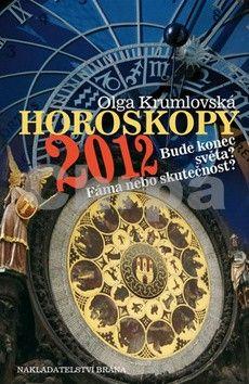 Olga Krumlovská: Horoskopy 2012 - Bude konec světa? Fáma nebo skutečnost? cena od 179 Kč