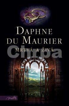 Daphne Du Marier: Mrtvá a živá cena od 295 Kč