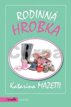 Katarina Mazetti: Rodinná hrobka cena od 80 Kč