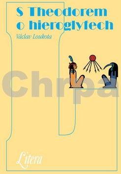 Václav Loukota: S Theodorem o hieroglyfech cena od 263 Kč