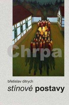 Břetislav Ditrych: Stínové postavy cena od 121 Kč