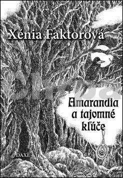 Xénia Faktorová: Amarandia a tajomné kľúče cena od 157 Kč