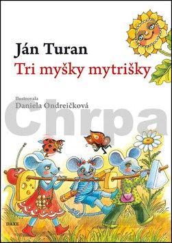 Ján Turan: Tri myšky mytrišky cena od 117 Kč