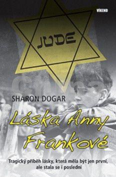 Sharon Dogar: Láska Anny Frankové cena od 65 Kč