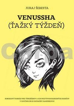 Juraj Šebesta, Katarína Slaninková: Venussha Ťažký týždeň cena od 225 Kč