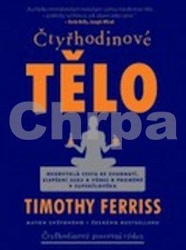 Timothy Ferriss: Čtyřhodinové tělo cena od 467 Kč