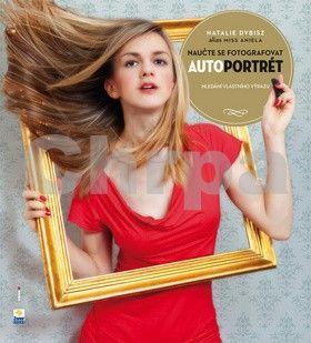Natalie Dybisz: Naučte se fotografovat autoportrét cena od 248 Kč