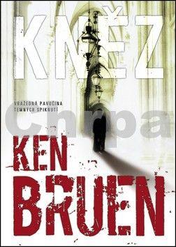 Ken Bruen: Kněz cena od 88 Kč