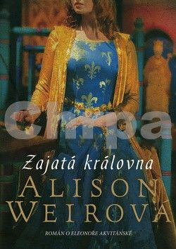 Alison Weir: Zajatá královna cena od 194 Kč