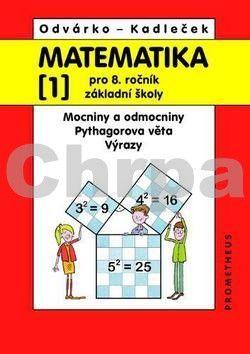 Oldřich Odvárko, Jiří Kadleček: Matematika 1 pro 8. ročník ZŠ – Mocniny a odmocniny, Pythagorova věta, výrazy cena od 71 Kč