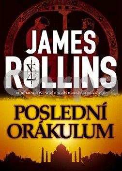 James Rollins: Poslední orákulum cena od 99 Kč