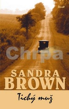 Sandra Brown: Tichý muž cena od 142 Kč