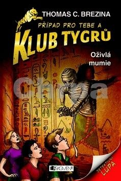 Thomas Brezina: Klub Tygrů 14 – Oživlá mumie cena od 0 Kč