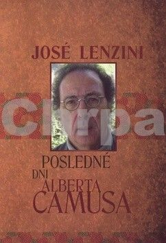 José Lenzini: Posledné dni Alberta Camusa cena od 127 Kč