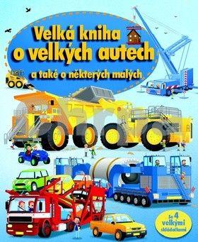 Velká kniha o velkých autech a také o některých malých cena od 162 Kč