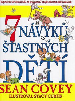Sean Covey: 7 návyků šťastných dětí cena od 206 Kč