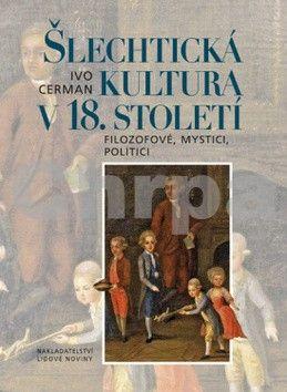 Ivo Cerman: Šlechtická kultura v 18. století cena od 433 Kč