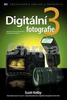 Scott Kelby: Digitální fotografie 3 cena od 207 Kč
